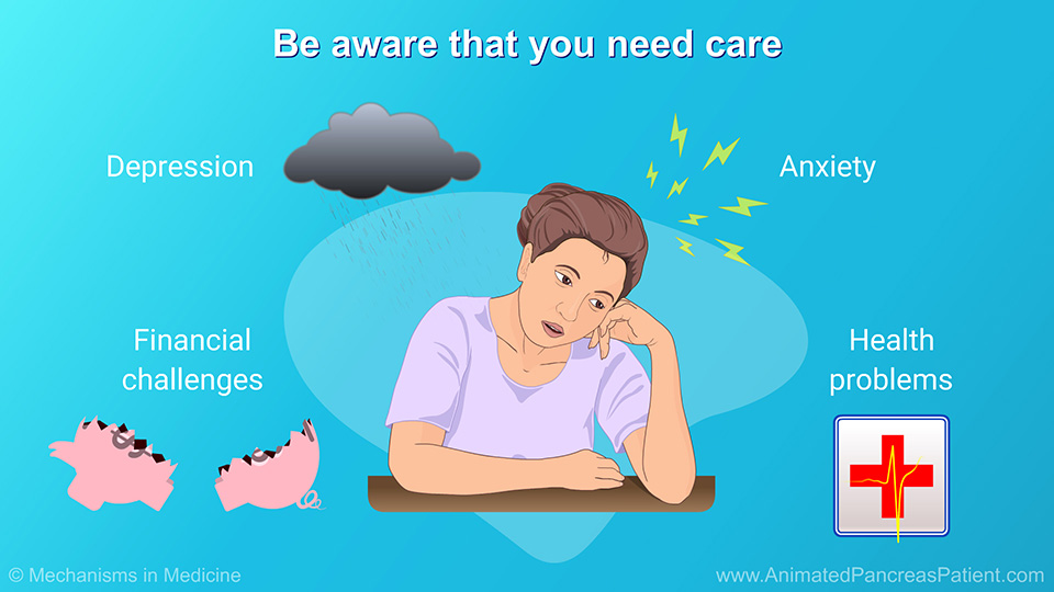 Be aware that you need care
